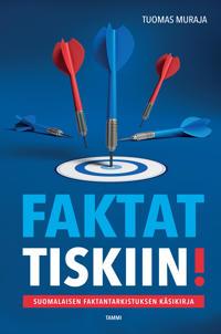 Faktat tiskiin! - Suomalaisen faktantarkistuksen käsikirja