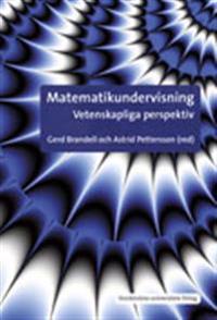 Matematikundervisning : vetenskapliga perspektiv