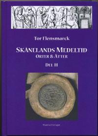 Skånelands Medeltid : orter & ätter. D. H