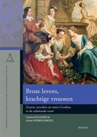 Broze Levens, Krachtige Vrouwen: Zussen, Moeders En Tantes Goubau in de Achttiende Eeuw