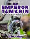 The Emperor Tamarin Do Your Kids Know This?: A Children's Picture Book