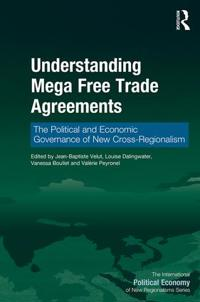 Understanding Mega Free Trade Agreements: The Political and Economic Governance of New Cross-Regionalism