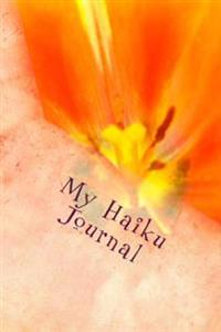My Haiku Journal: A 6 X 9 Lined Notebook