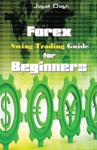 Forex Swing Trading Guide for Beginners