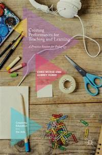 Creating Performances for Teaching and Learning: A Practice Session for Pedagogy