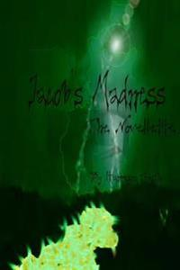 Jacob's Madness: The Novellete