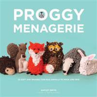 Proggy Menagerie: 20 Soft and Snuggly Rag-Rug Animals to Hook and Sew