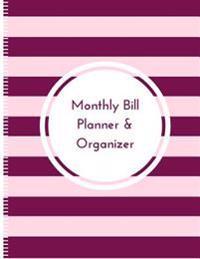 Monthly Bill Planner & Organizer: Budget Planning/Financial Planning Journal