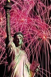 Journal Lady Liberty Fireworks Background Celebration July Fourth Statue: (Notebook, Diary, Blank Book)