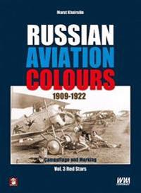 Russian Aviation Colours 1909-1922. Volume 3: Red Stars