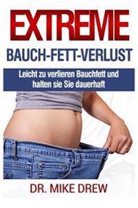 Extreme Bauch Fett Verlust