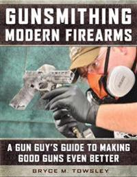 Gunsmithing Modern Firearms
