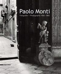 Paolo Monti: Photographs 1935-1982