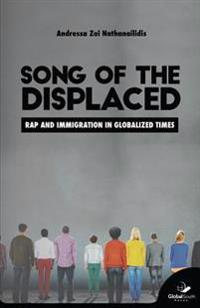 Song of the Displaced: Rap and Migration in Globalized Times