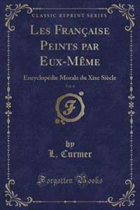 Les Francaise Peints Par Eux-Meme, Vol. 4