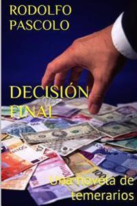 Decision Final: Una Novela de Temerarios
