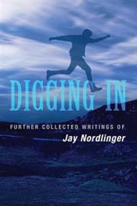 Digging In: Further Collected Writings of Jay Nordlinger