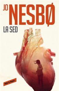 La sed/The Thirst: A Harry Hole Novel