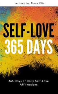Self Love 365 Days: 365 Days of Daily Self-Love