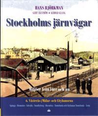 Stockholms järnvägar : miljöer från förr och nu. Del 6, Västerås- / Mälar- och Citybanorna