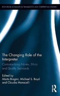 Changing role of the interpreter - contextualising norms, ethics and qualit