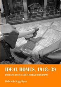 Ideal Homes 1918-39