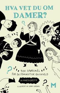 Hva vet du om damer?; 500 spørsmål for feministiske quizkvelder - Marta Breen pdf epub
