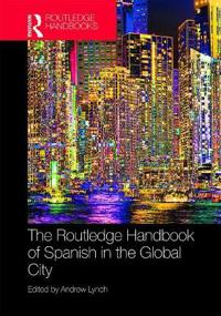 SPANISH IN THE GLOBAL CITY