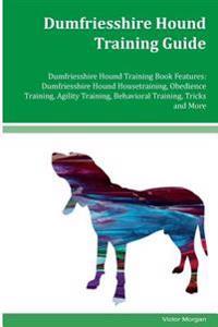 Dumfriesshire Hound Training Guide Dumfriesshire Hound Training Book Features: Dumfriesshire Hound Housetraining, Obedience Training, Agility Training