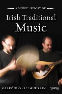 A Short History of Irish Traditional Music
