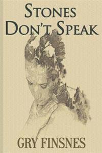 Stones Don't Speak