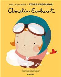 Amelia Earhart : små människor, stora drömmar