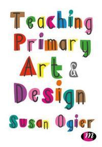 Teaching Primary Art & Design