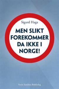 Men slikt forekommer da ikke i Norge! - Sigurd Haga   Inprintwriters.org