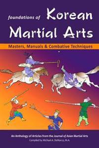 Foundations of Korean Martial Arts: Masters, Manuals & Combative Techniques