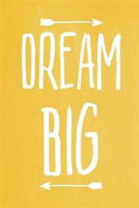 Pastel Chalkboard Journal - Dream Big (Yellow): 100 Page 6 X 9 Ruled Notebook: Inspirational Journal, Blank Notebook, Blank Journal, Lined Notebook, B