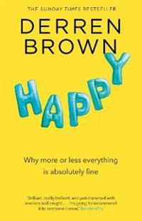 Happy - why more or less everything is absolutely fine
