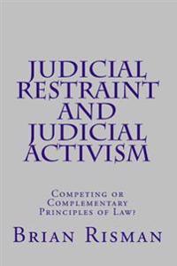 Judicial Restraint and Judicial Activism
