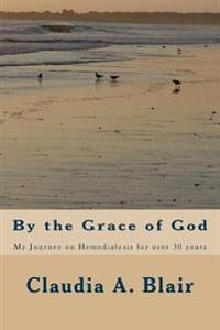 By the Grace of God: My Journey on Hemodialysis for Over 30 Years