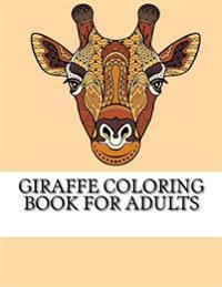 Giraffe Coloring Book for Adults: The Ultimate Giraffe Coloring Book