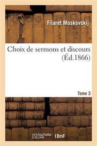 Choix de Sermons Et Discours de S.  m. Mgr Philar te Tome 3