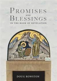 Promises and Blessings: In the Book of Revelation