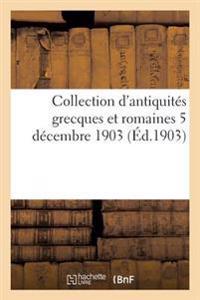 Collection D'Antiquites Grecques Et Romaines 5 Decembre 1903
