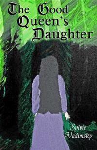 The Good Queen's Daughter