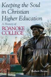 Keeping the Faith in Christian Higher Education