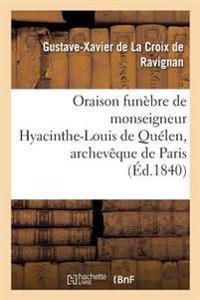 Oraison Funebre de Monseigneur Hyacinthe-Louis de Quelen, Archeveque de Paris: