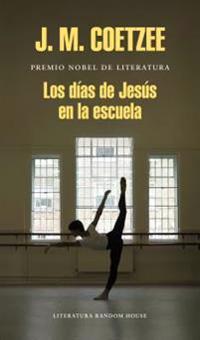 Los Dias de Jesus En La Escuela/The Schooldays of Jesus