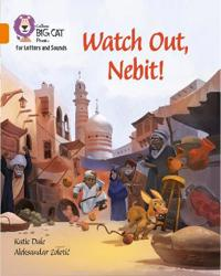 Watch Out, Nebit!