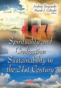 Spirituality and Civilization Sustainability in the 21st Century