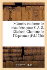 Memoire En Forme de Manifeste, Pour S. A. S. Elisabeth-Charlotte de L'Esperance, Baronne